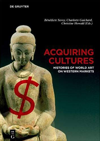 Couverture de « Acquiring Cultures – Histories of World Art on Western Markets »