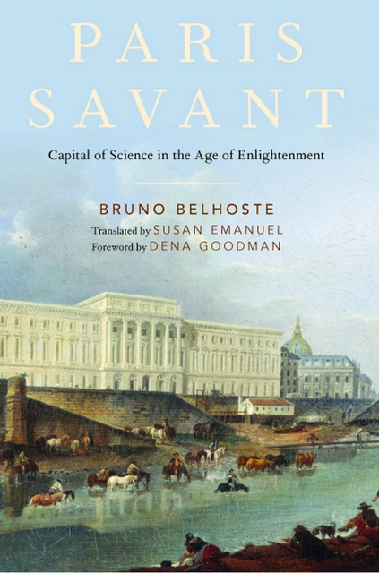 Couverture de « Paris savant, Capital of Science in the Age of the Enlightenment »